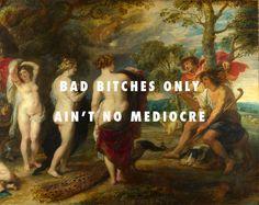 Paris won& hit no mediocre The judgment of Paris (c. Peter Paul Rubens / No Mediocre, T. Iggy Azalea, Renaissance Memes, Witty Memes, Classical Art Memes, Girls Run The World, Art Jokes, Rap Lyrics, Peter Paul Rubens, Love Art