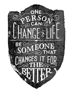 One person can change a life... Be someone that changes it for the better. [Quotes, Inspiration, Motivation] #NerdMentor