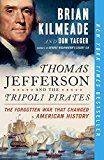 Thomas Jefferson and the Tripoli Pirates: The Forgotten War That Changed American History  by Brian Kilmeade and Don Yaeger. I love American history: the good, the bad and the total ugly! No…