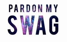 """Excuse me, """"pardon my swagg"""" Swag Quotes, Me Quotes, Funny Quotes, Attitude Quotes, Great Quotes, Quotes To Live By, Inspirational Quotes, Youre My Person, Story Of My Life"""