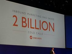 From CMO Mike Volpe: Inbound Marketing has saved the world from 2 BILLION cold calls #INBOUND13
