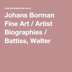 Johans Borman Fine Art / Artist Biographies / Battiss, Walter Walter Battiss, Artist Biography, Research Projects, Biographies, Research Paper, Fine Art, Biography, Visual Arts