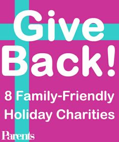 Give Back! 8 Family-Friendly Holiday Charities