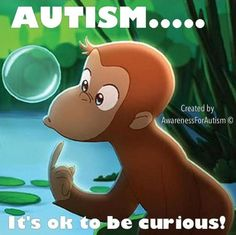 #autism #autismawareness Pinned from MyAutismTeam.com #AutismParents. My son loved Curious George & he's now a father!