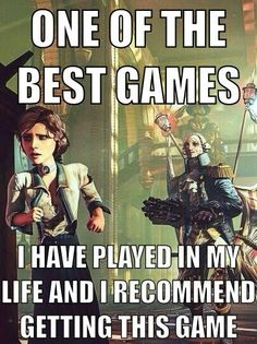 Bioshock Infinite - Yep. Love Infinite and the original Bioshock so much. The story, the character arcs, the cerebral themes imbedded in the narrative, and the idea of parallel universes. Amazing.
