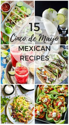 Celebrate Cinco de Mayo with the 15 of the best Mexican recipes from your   favorite bloggers.