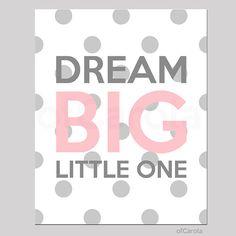 Girls Dream Big Little One Quote Print Wall Art by ofCarola, $12.00