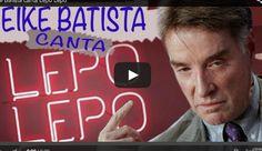 Estava faltando isso? Eike Batista cantando Lepo Lepo - aqui está o video - Blue Bus