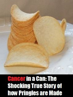Natural Cures Not Medicine: Cancer in a Can: The Shocking True Story of how Pringles are Made