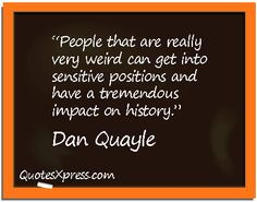 Dan Quayle Dan Quayle, Positivity, English, Thoughts, Learning, History, Life, English Language, History Books