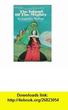 The Island of The Mighty (formerly The Virgin and the Swine) (Welsh Mabinogion, Fourth Branch) Ballantine/Fantasy 24211 Evangeline Walton ,   ,  , ASIN: B000P1GDK0 , tutorials , pdf , ebook , torrent , downloads , rapidshare , filesonic , hotfile , megaupload , fileserve