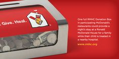 McDonalds for Ronald McDonald House Charities $27.9-million. The fast-food chain raised money for its namesake charity by placing coin boxes near cash registers at about 13,000 franchises.