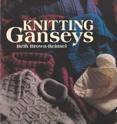Knitting Ganseys Instruction and Pattern Book by Beth Brown-Reinsel