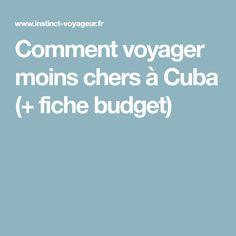 Comment voyager moins chers à Cuba (+ fiche budget)