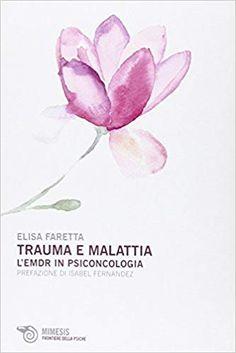 Trauma e malattia. L'EMDR in psiconcologia Free Ebooks Online, Online Library, Friends Show, Trauma, Audio Books, I Am Awesome, Reading, Multimedia, Pdf