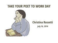 Victorian poet Christina Rossetti is dressed and ready to go to work with you on Take Your Poet to Work Day. Description from tweetspeakpoetry.com. I searched for this on bing.com/images