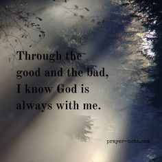 God is always with you. #Prayer