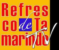 Refresco de Tamarindo: Refresco de Tamarindo TV