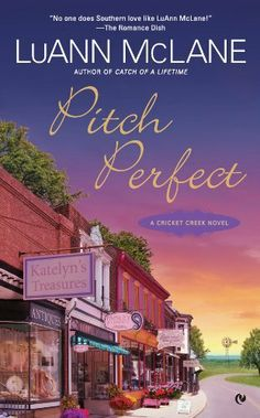 Pitch Perfect: A Cricket Creek Novel by LuAnn McLane