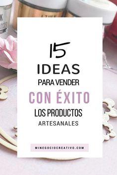 15 ideas para vender con éxito los productos artesanales