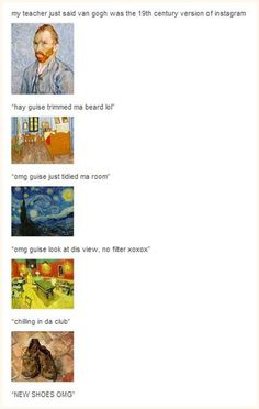 I can't stop laughing hahaha. However, I think Van Gogh might feel differently. Van Gogh, Hipsters, Lol, I Love To Laugh, I Smile, Just For Laughs, Tumblr Funny, That Way, Laugh Out Loud