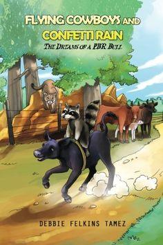 Flying Cowboys and Confetti Rain: Dreams of a PBR Bull by... https://www.amazon.com/dp/1540529134/ref=cm_sw_r_pi_dp_x_woJrybAJ0Z60A