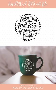 First my mother forever my friend, Mothers day SVG, Hand lettered svg cutfile by Skyla Design for Silhouette & Cricut cutting machines.
