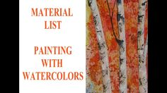 38. What do I need to start Painting with Watercolor -  MATERIAL LIST an...