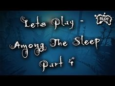 Lets Play - Among the Sleep Part 4 - https://www.blotgaming.com/gaming-videos/lets-play-among-sleep-part-4/ https://www.blotgaming.com/wp-content/uploads/2016/10/Lets-Play-Among-the-sleep-thumbnail-4.jpg