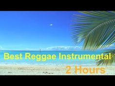 Reggae Music and Happy Jamaican Songs of Caribbean: Relaxing Summer Music Instrumental Playlist - YouTube