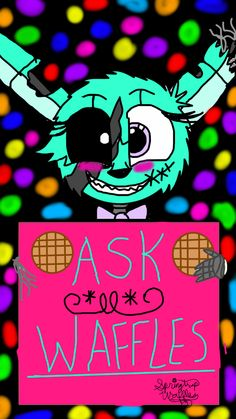Hay everyone, its Waffles!!!! Welcome to my personal ask board. You can ask me any questions you want as long as they are appropriate. Comment your questions below!