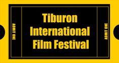 Tiburon International Film Festival The Best Films, Independent Films, International Film Festival, Bay Area, Filmmaking, Documentaries, Music Videos, San Francisco, Fall