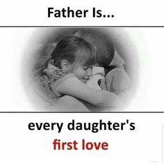 Father is every daughter's first love. Father Daughter Love Quotes, Love Parents Quotes, Mom And Dad Quotes, Daddy Quotes, Father Quotes, Fathers Love, Girl Quotes, Dad Daughter, Nephew Quotes