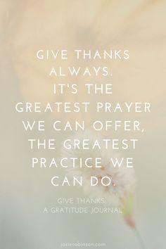 Give thanks always. 🙏❤ Gratitude Jar, Practice Gratitude, Attitude Of Gratitude, Gratitude Quotes, Gratitude Journals, Journal Writing Prompts, Journal Ideas, Stress Yoga, Journal Template