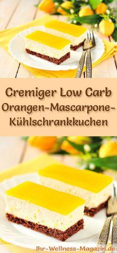 Rezept für einen cremigen Low Carb Orangen-Mascarpone-Kühlschrankkuchen - kohlenhydratarm, kalorienreduziert, ohne Zucker und Getreidemehl
