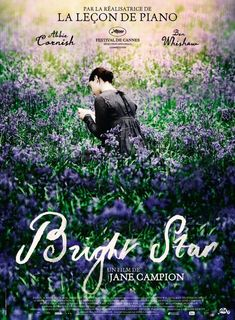 Bright Star. There were so many gorgeous flower fields in this movie. Go watch it, if anything just for the beautiful fields and butterflies and mmm.