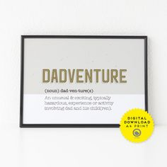 Dadventure print - Wall decor - Wall Art - print - dad quote, father's day, dad gift, download