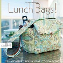Would like to get this book at some point...Lunch Bags: 25 Handmade Sacks & Wraps to Sew Today (Design Collective) #sewing