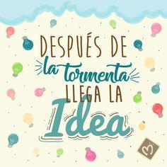 Después de la tormenta llega la idea. #Ideas #Creatividad #Migas.  Escríbenos al 314 855 2090 o visita nuestro sitio web migastienda.co