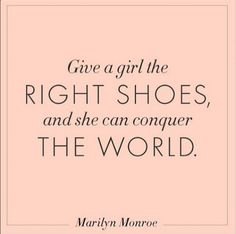 Agree with Marilyn? Head on over to our Shoe Boutique!