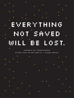 I remember this :) Everything not saved will be lost