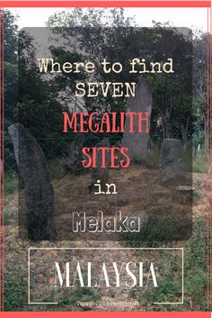 Road trip to find megalith sites in the state of Melaka, Malaysia. #Travelblogger #Slowtravel #Travel #Travelstories #historicaltravel #Travelwriter #Melaka #Malaysia #standingstones #megalithsites #roadtrip #Melakaheritage #exploring