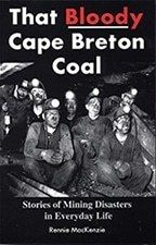 Availability: That bloody Cape Breton coal : stories of mining disasters in everyday life / Rennie MacKenzie ; with photographs by Rennie Mackenzie, Warren Gordon, Leslie Shedden, and families and friends of the miners. New Books, Books To Read, Cape Breton, What Book, Magazine Articles, Book Lists, Nonfiction, Families, Infographic