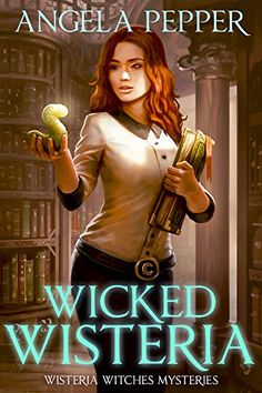 Wicked Wisteria (Wisteria Witches Mysteries Book 2) by [Pepper, Angela, Z. Riddle]