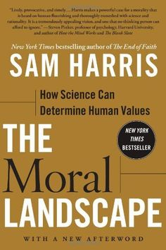 The Moral Landscape: How Science Can Determine Human Values by Sam Harris, http://www.amazon.com/dp/143917122X/ref=cm_sw_r_pi_dp_NqyHqb0ZJGRC8