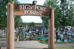 Sign Post Forrest of Watson Lake, Alaska - One of the most famous of the landmarks along the Alaska Highway was started by a homesick GI in 1942, and is now one of the attractions which make Watson Lake, at Mile 613, a must-stop. The Sign Post Forrest has over 65,000 signs (as in 2008) and you can even add your own.