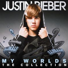 Justin Bieber Cd, Justin Timberlake, Justin Bieber My World, Justin Bieber Wallpaper, Justin Bieber Album Cover, Jaden Smith, I Go Crazy, Going Crazy, Baby Lyrics