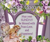 Good Morning May Your Sunday Be Blessed With Love Ad PEace
