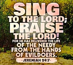 Sing to the Lord; Praise the Lord;