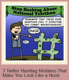 Are you making these Twitter hashtag mistakes too? You should avoid making them unless you want to look like a noob... | #TwitterTips